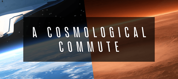 Life on mars: A Cosmological Commute Feature