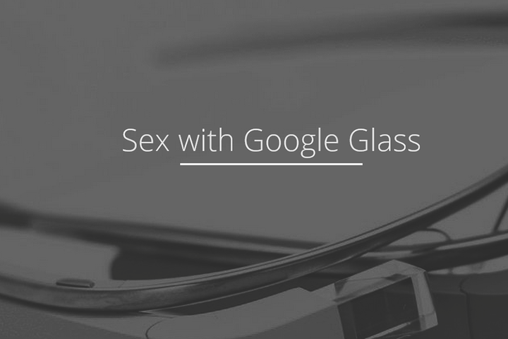 google glass sex with app sexwithglass