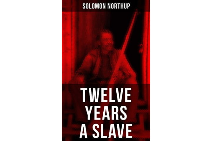 Twelve Years a Slave by Solomon Northup.