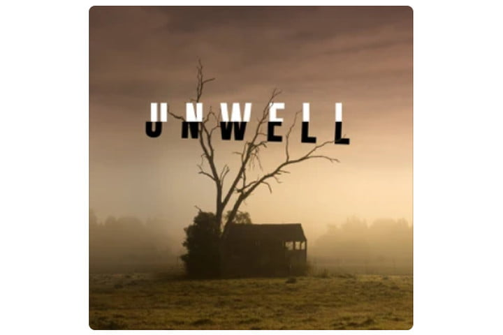 Unwell, a Midwestern Gothic Mystery podcast